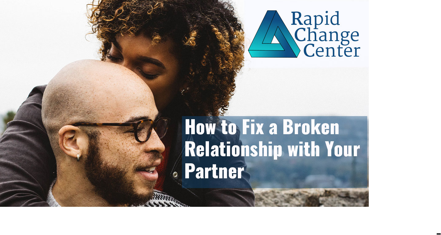 How to Fix a Broken Relationship with Your Partner